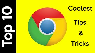 Top 10 - Coolest Google Chrome Tips And Tricks