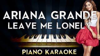 Ariana Grande - Leave Me Lonely   Lower Key Piano Karaoke Instrumental Lyrics Cover Sing Along