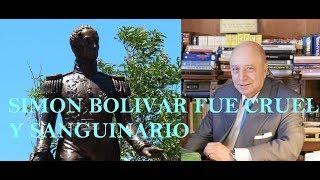 Pablo Victoria: Simon BOLIVAR fue CRUEL y SANGUINARIO
