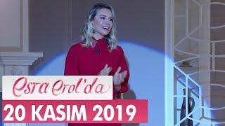 Esra Erol'da 20 Kasım 2019 - Tek Parça