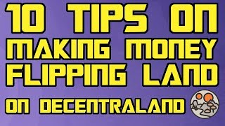 10 Tips on Making Money Flipping Land on Decentraland | Buying and Selling Land