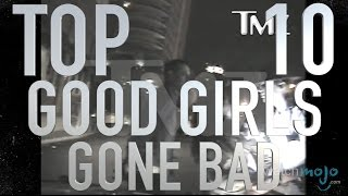 Top 10 Celebrity Good Girls Gone Bad (Quickie)