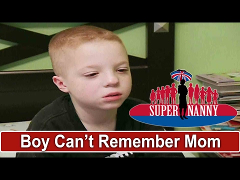 6Yr Old Boy Has Lost All Memories Of Mom | Supernanny