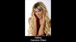 HATİCE - BİLSEYDİM