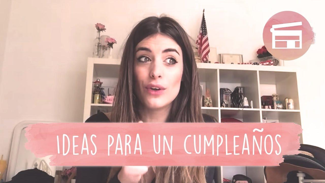 Ideas Para Un Cumpleaños Dulceida Youtube