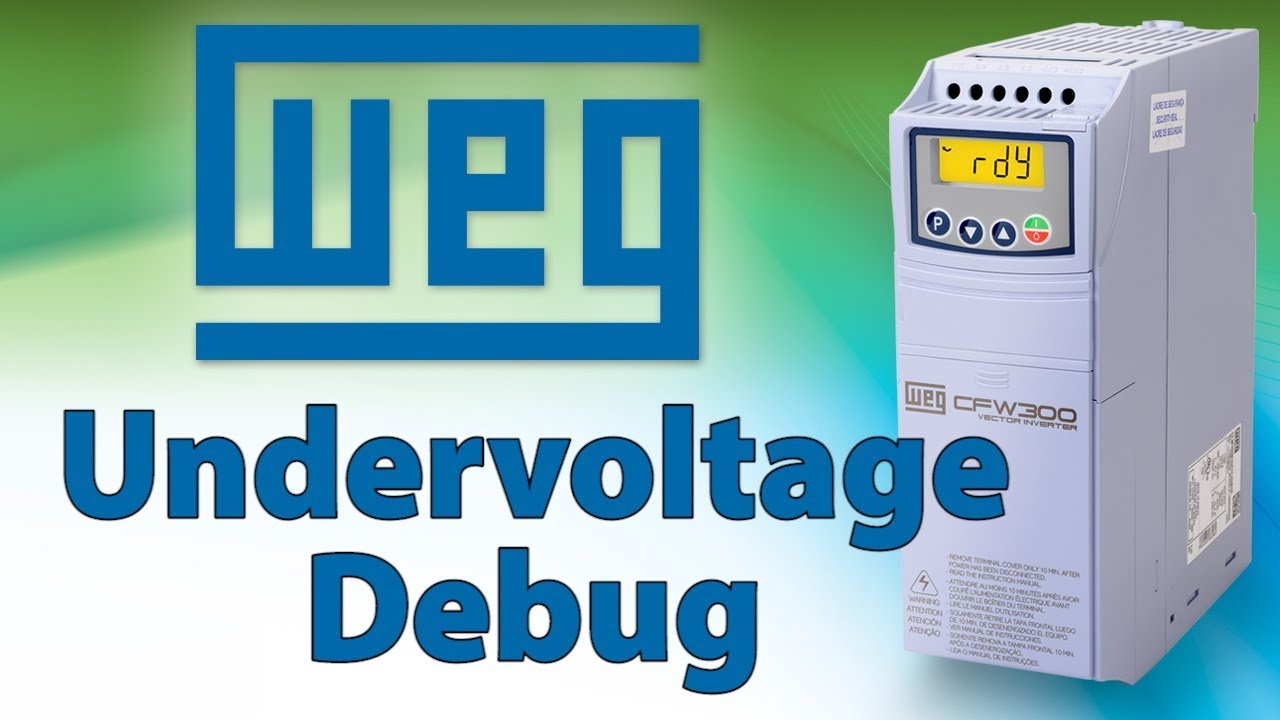 VFD Under Voltage Debug - WEG CFW300 Variable Frequency