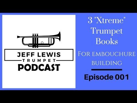 "JLTP 001: Three ""Xtreme"" Trumpet Method Books"