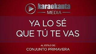 Karaokanta - Conjunto Primavera - Ya lo sé que tú te vas