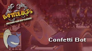 BattleBots: Beyond the Battlebox -  Confetti Bot