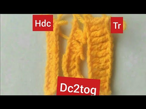 Crochet Basic Stitches:Hdc,dc2tog,Tr