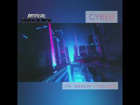 CYBER by ArtificialDreams(NEW CYBERPUNK MUSIC NEWRETRO RETROWAVE SYNTHWAVE  OUTRUN 2019)