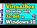 Fix : VirtualBox showing only 32-bit on a 64-bit Windows 10