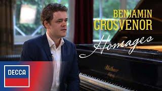 Benjamin Grosvenor -  The idea behind 'Homages'