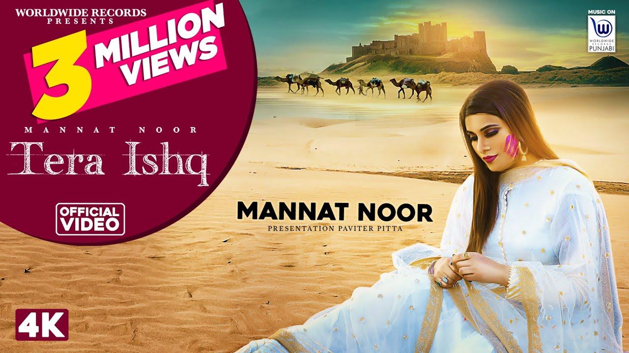 TERA ISHQ  | Official Video | MANNAT NOOR | GURMEET SINGH | PAVITER PITTA| Exclusive Punjabi Song on NewSongsTV & Youtube