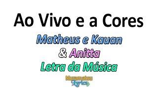 Baixar Matheus e Kauan & Anitta - Ao Vivo e a Cores - Letra / Lyrics