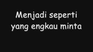 Seperti Yang Kau Minta (with Lyric)