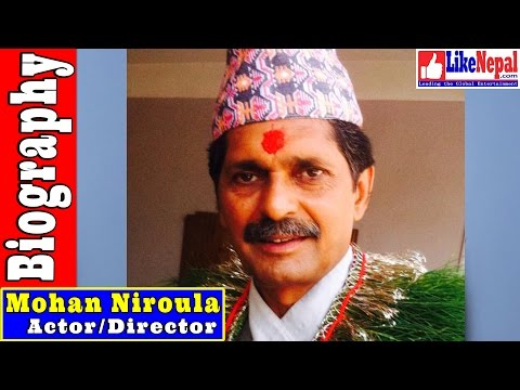 Mohan Niroula - Actor/ Writer Biography Video, Movie