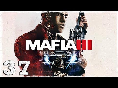 Смотреть прохождение игры Mafia 3. #37: Черный рынок.