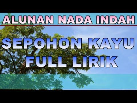 Lagu Religi Islami - Sepohon Kayu Full lirik