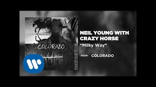 Neil Young with Crazy Horse - Milky Way (Official Audio)