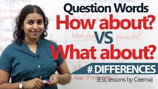 Learn English – Difference between 'How About & What About'  ( Free English Lessons )