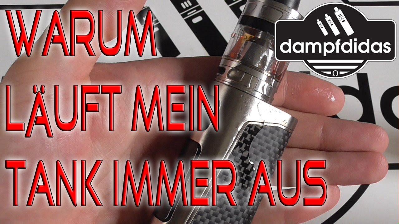 Dampfen Für Anfänger #2 Warum Läuft Mein Verdampfer / Tank