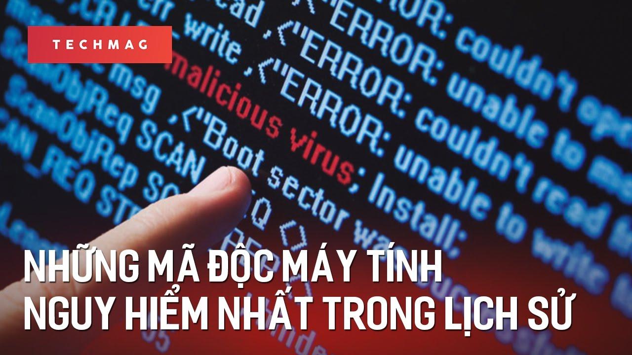 TechWiki: Những mã độc máy tính nguy hiểm nhất trong lịch sử ( P1 )