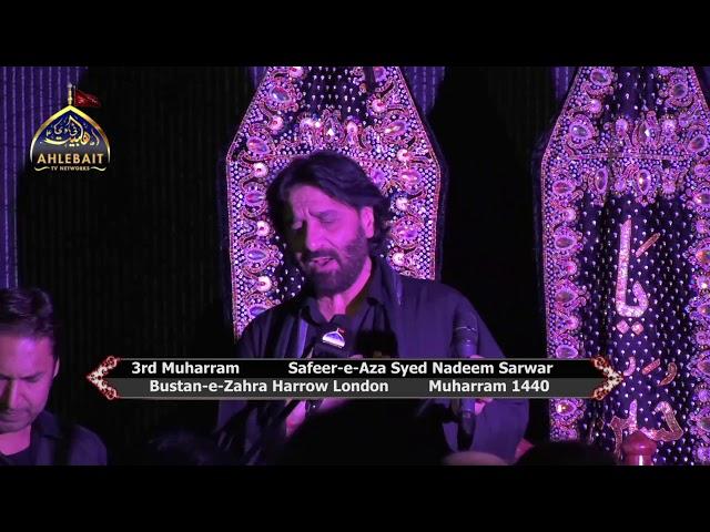 Safeer e Aza Nadeem Sarwar 2018 I 3rd Muharram 1440 I Bustan e Zahra London