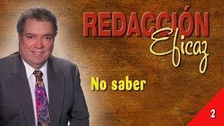 Aprender a Redactar 02 - No Saber