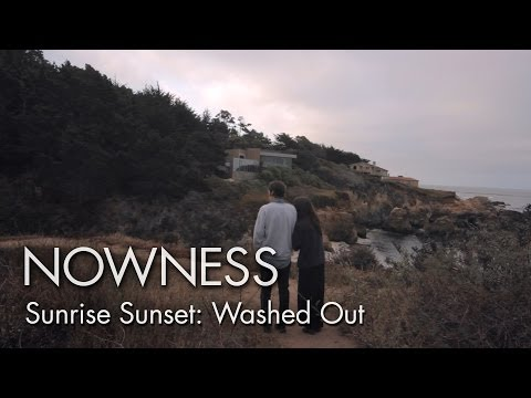 "Washed Out in ""Sunrise, Sunset"" Ep1 by Yours Truly"
