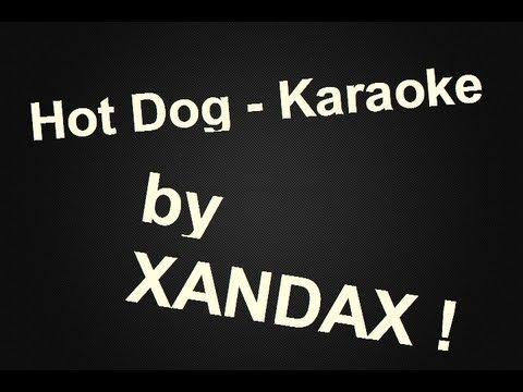 Hot Dog - Karaoke by Xandax !