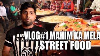 Vlog #1 | Mumbai Steet Food | Mahim Ka Mela