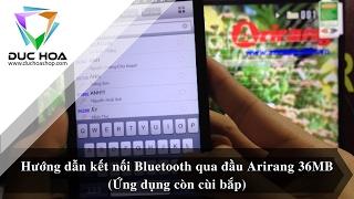 Hướng dẫn kết nối Bluetooth với đầu Arirang AR-36MB (ứng dụng cùi bắp) - duchoashop.com