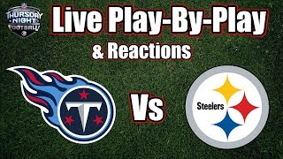 Titans vs Steelers | Live Play-By-Play & Reactions