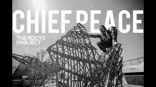 The Roots Project | Chief Peace