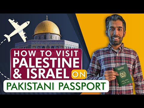How To Visit Israel And Palestine On Pakistani Passport   My Experience