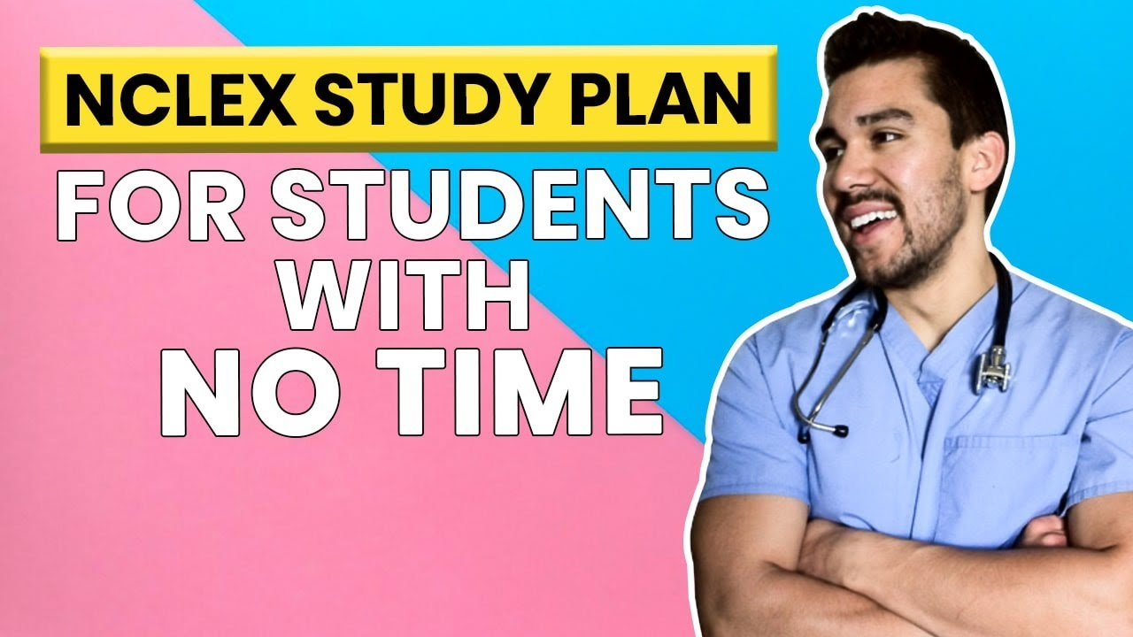 Download NCLEX Study Plan for nursing students without time