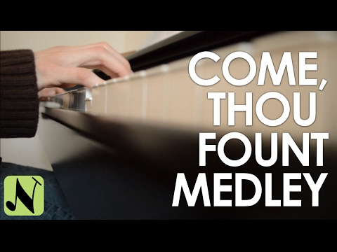 Come, Thou Fount of Every Blessing Medley - Beautiful Piano Solo