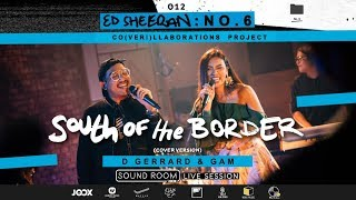 South of the Border (Ed Sheeran Cover) by D Gerrard x Gam