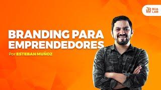 Branding Para Emprendedores Esteban Muñoz