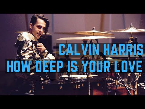Calvin Harris - How Deep Is Your Love | Matt McGuire Drum Cover