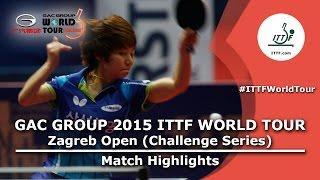 Zagreb Open 2015 Highlights: CHOI Hyojoo vs SHAN Xiaona (FINAL)