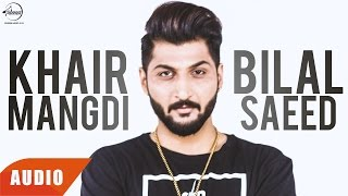 Download Hindi Video Songs - Khair Mangdi | Bilal Saeed Ft. Fateh | Full Audio Song | Speed Records