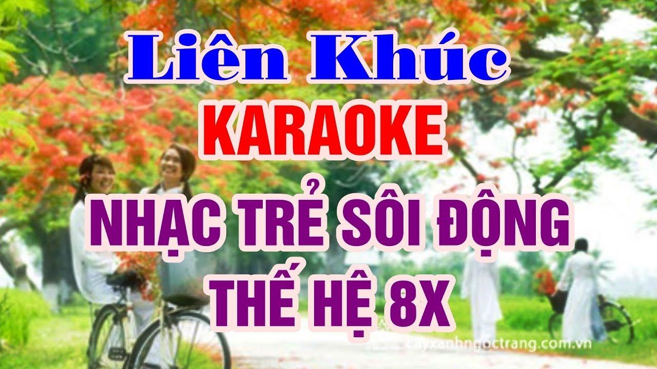 Liên Khúc Karaoke Nhạc Trẻ Sôi Động | Thế Hệ 8x –  Nhạc Sống Thanh Ngân