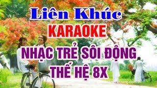 Liên Khúc Karaoke Nhạc Trẻ Sôi Động | Thế Hệ 8x - Nhạc Sống Thanh Ngân