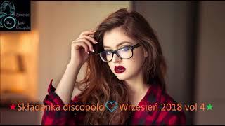 ❤️★Składanka discopolo dj luki Wrzesień☑️ 2018 vol 4★✅💙