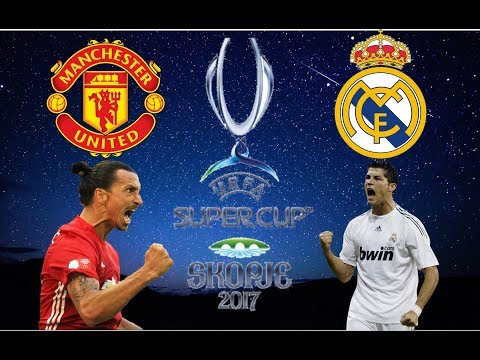 Manchester United vs Real Madrid UEFA Super Cup prediction match 08-08-2017