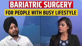 Bariatric Surgery for people with Busy Lifestyle | Jalandhar | Ludhiana | Chandigarh | Punjab