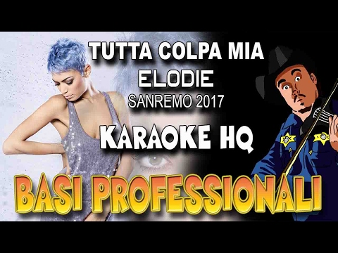 Elodie - Tutta Colpa Mia SANREMO 2017 (KARAOKE HQ)