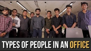 TYPES OF PEOPLE IN AN OFFICE | HASLEY INDIA